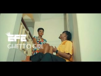 VIDEO: Efe - Ghetto Girl