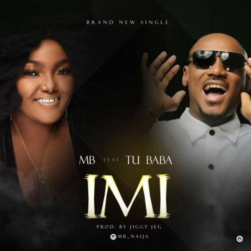 [Audio + Video] M B Ft. 2Baba Imi mp3 download