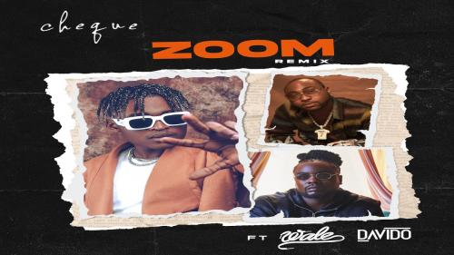 Cheque  Zoom (Remix) Ft. Wale, Davido mp3 download