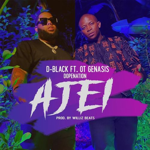D-Black  Ajei Ft. O.T. Genasis, DopeNation  mp3 download