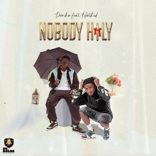 Denko Ft. Hotkid Nobody Holy mp3 download