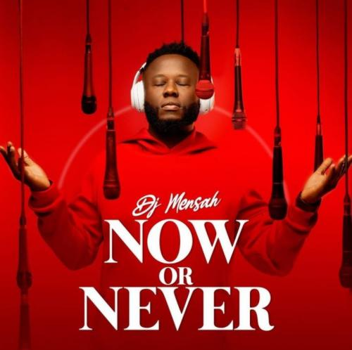 DJ Mensah  Now Or Never EP download