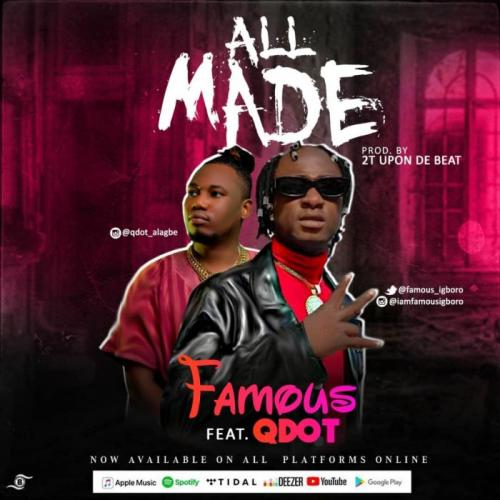 Famous All Made Ft. Qdot mp3 download