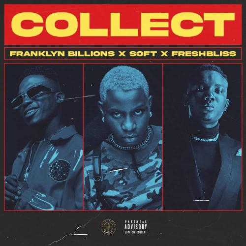 Franklyn Billions x FreshBliss x Soft Collect mp3 download