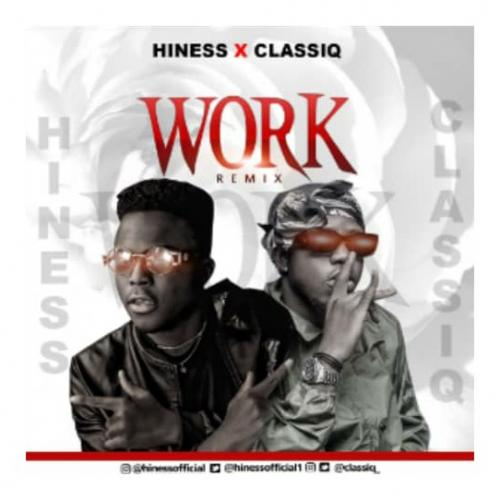 Hiness Ft. ClassiQ Work (Remix) mp3 download
