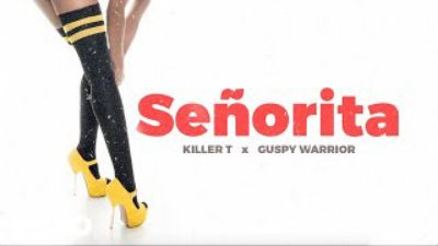 Killer T  Senorita Ft. Guspy Warrior mp3 download