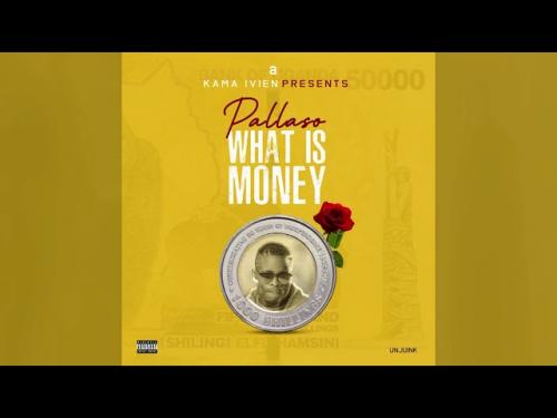 Pallaso What is Money mp3 download