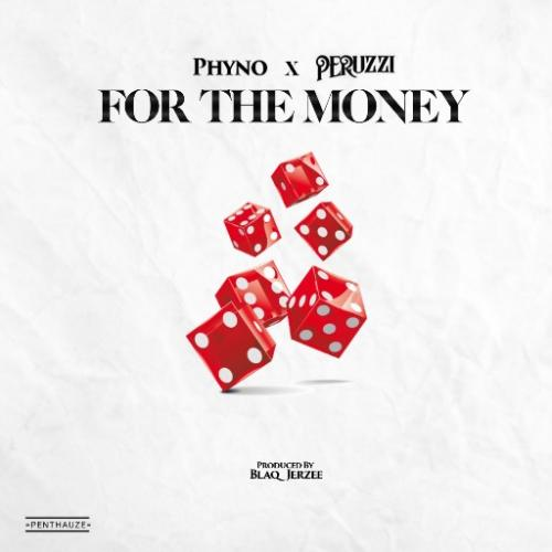 Phyno  For The Money Ft. Peruzzi mp3 download
