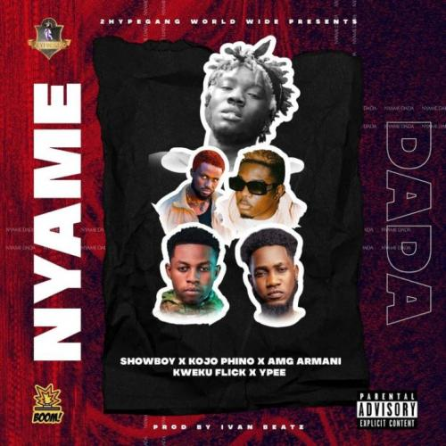 Showboy  Nyame Dada Ft. Kojo Phino, AMG Armani, Kweku Flick, Ypee mp3 download