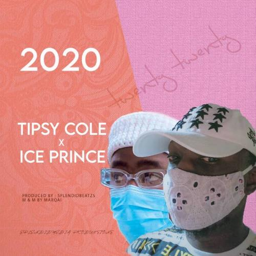 Tipsy Cole Ft. Ice Prince  2020 mp3 download