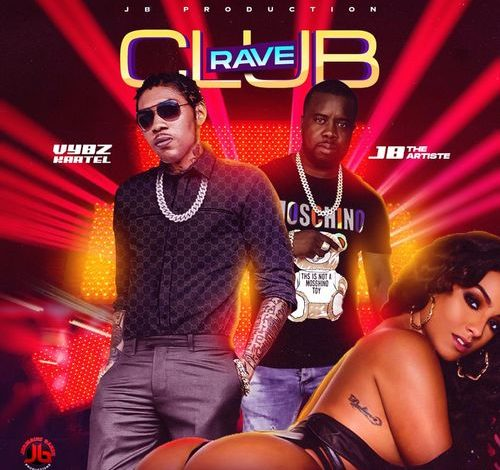 Vybz Kartel Club Rave Ft. JB The Artiste mp3 download