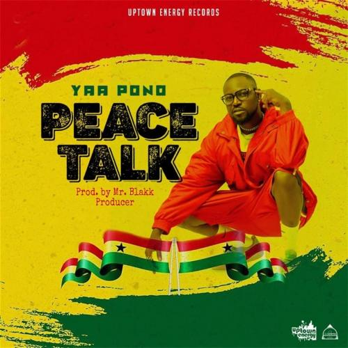 Yaa Pono Peace Talk mp3 download