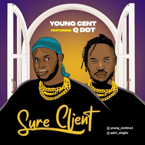 Young Cent Ft. Qdot Sure Client mp3 download