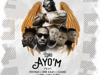 Zoro Ayo'M Ft. Phyno, Mr Eazi, Chike, Umu Obiligbo mp3 download