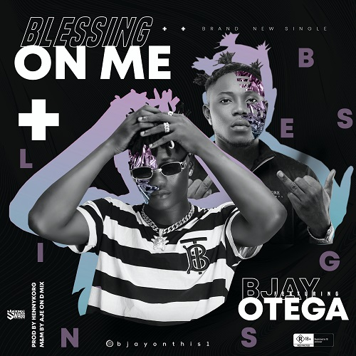 BJay Blessing On Me Ft. Otega mp3 download