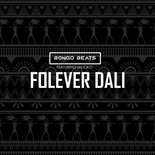 Bongo Beats  Folever Dali Ft. uNjoko mp3 download