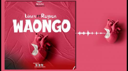 Linex Ft. Rayvan Waongo mp3 download