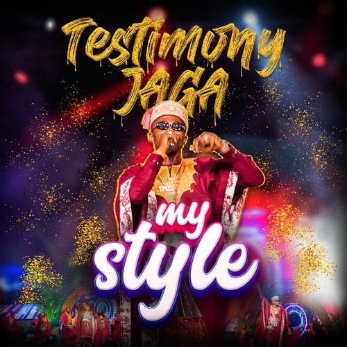 Testimony Jaga  My Style mp3 download