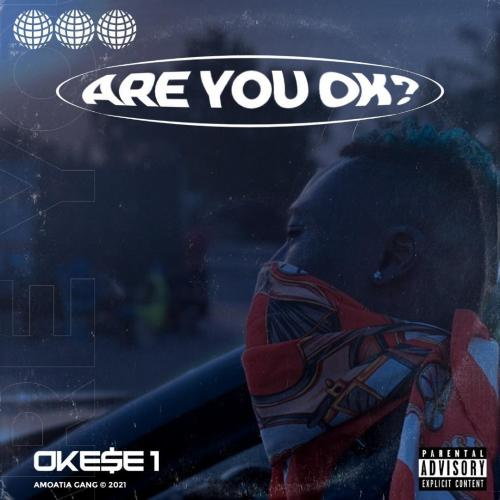 Okese1  Are You Ok ? mp3 download