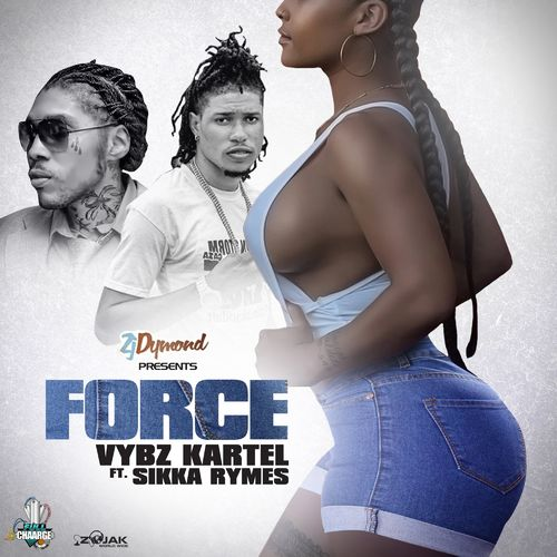 Vybz Kartel Force Ft. Sikka Rymes, ZJ Dymond mp3 download
