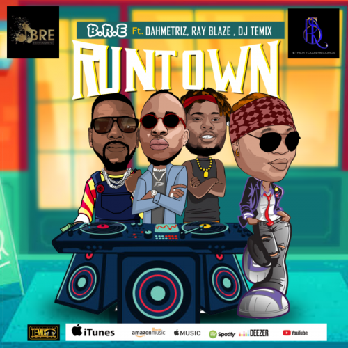 BRE Runtown Ft. Dahmetriz, Ray Blaze, DJ Temix mp3 download
