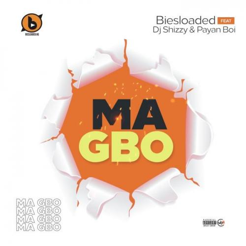 Biesloaded Ft. DJ Shizzy & Payan Boi  Ma Gbo mp3 download