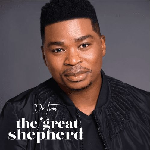 Dr Tumi The Great Shepherd mp3 download