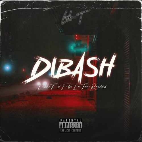 Lash T  Di Bash (Remix) Ft. Felo Le Tee mp3 download