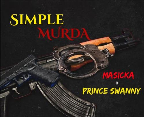 Masicka  Simple Murda Ft. Prince Swanny mp3 download