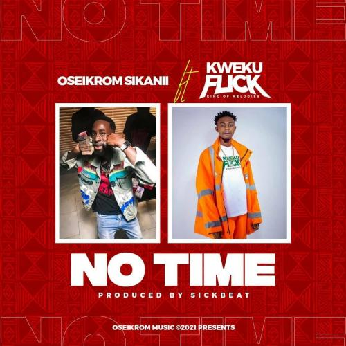 Oseikrom Sikanii  No Time Ft. Kweku Flick mp3 download