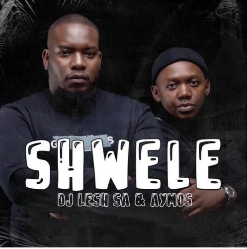 DJ Lesh SA Shwele Ft. Aymos mp3 download