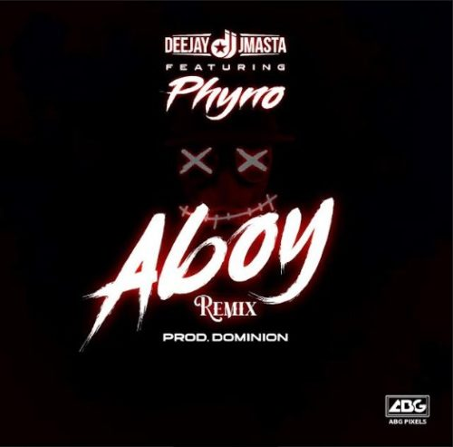 Deejay J Masta Aboy (Remix) Ft. Phyno mp3 download