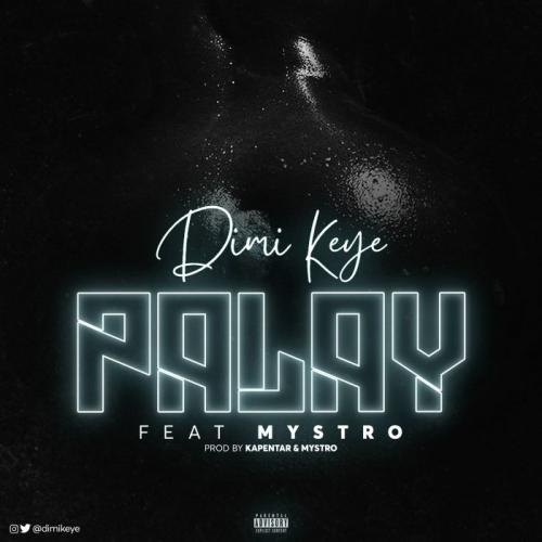 Dimi Keye Ft. Mystro  Palay mp3 download