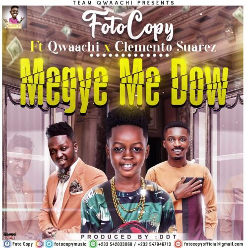 Foto Copy  Megye Me Dow Ft. Clemento Suarez, Qwaachi mp3 download