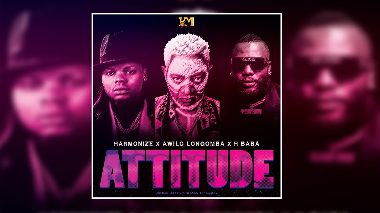 Harmonize Ft. Awilo Longomba, H baba Attitude mp3 download