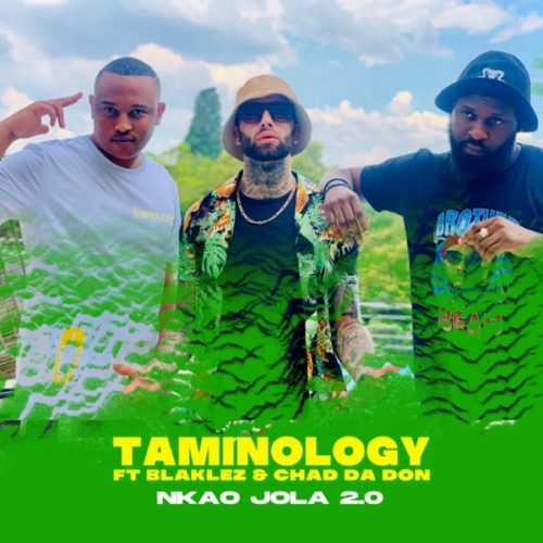 Taminology Nkao Jola 2.0 Ft. Blaklez, Chad Da Don mp3 download