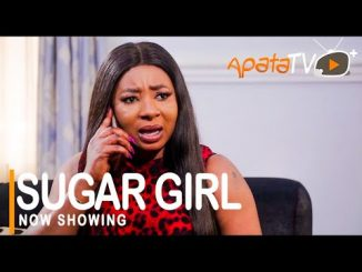 Sugar Girl Latest Yoruba Movie 2021 Drama